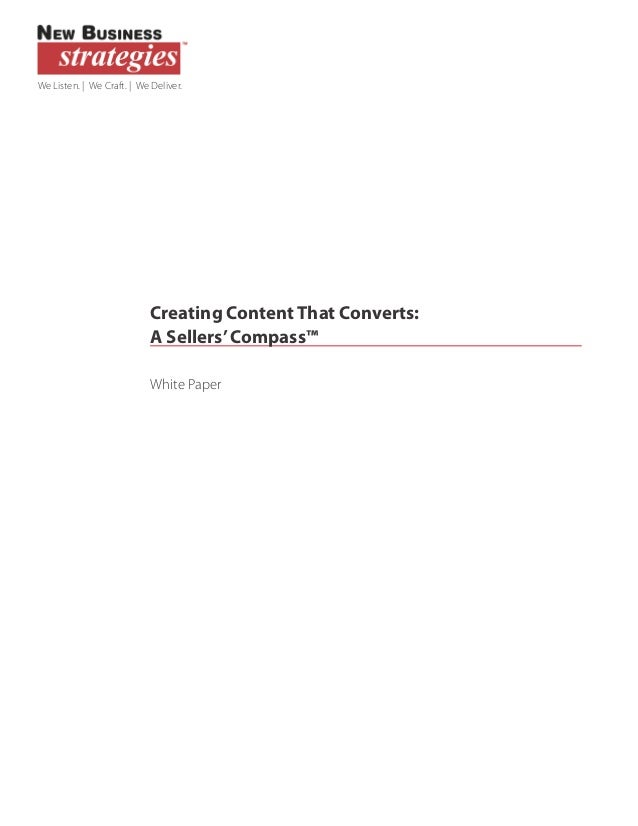 We Listen. | We Craft. | We Deliver.  Creating Content That Converts: A Sellers' Compass™ White Paper