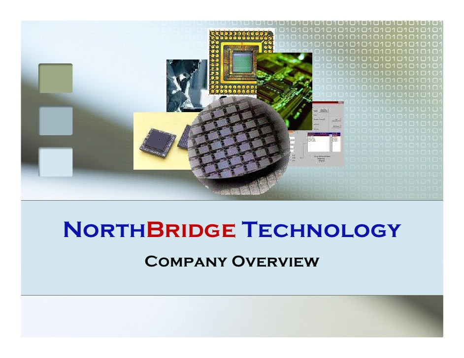 NorthBridge Technology      Company Overview