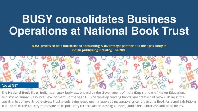 BUSY consolidates Business Operations at National Book Trust BUSY proves to be a backbone of accounting & inventory operat...