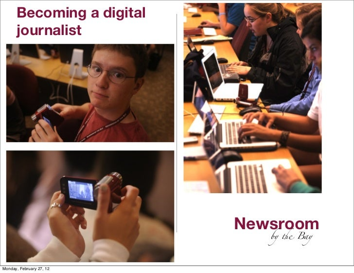 Becoming a digital      journalist                             Newsroom      ©All rights reserved      by ! BayMonday, Feb...