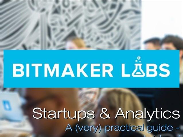 Startups & AnalyticsStartups & Analytics A (very) practical guide -A (very) practical guide -