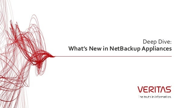 Deep Dive: What's New in NetBackup Appliances