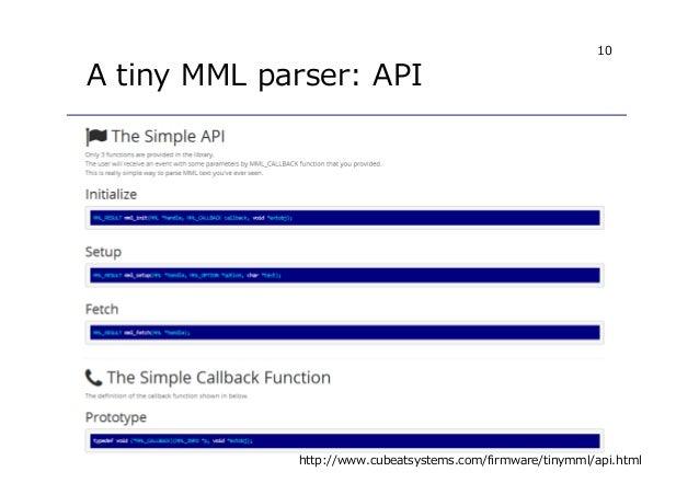 10 A tiny MML parser: API http://www.cubeatsystems.com/firmware/tinymml/api.html