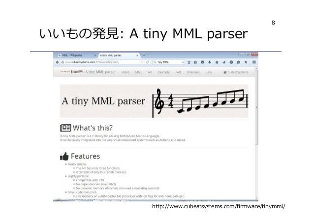 8 いいもの発⾒: A tiny MML parser http://www.cubeatsystems.com/firmware/tinymml/