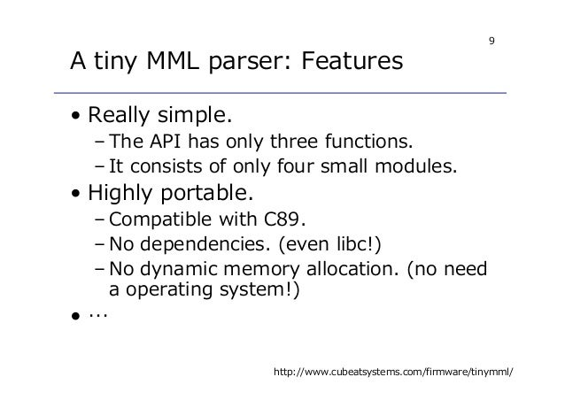 9 A tiny MML parser: Features • Really simple. – The API has only three functions. – It consists of only four small module...