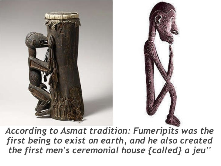 According to Asmat tradition: Fumeripits was the first being to exist on earth, and he also created the first men's cere...