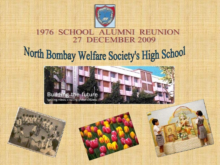 1976  SCHOOL  ALUMNI  REUNION  27  DECEMBER 2009  North Bombay Welfare Society's High School