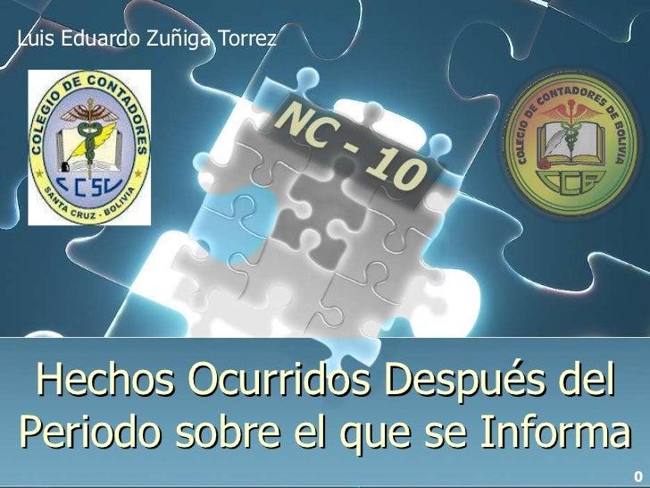 Luis Eduardo Zuñiga Torrez Hechos Ocurridos Después delPeriodo sobre el que se Informa                                  0
