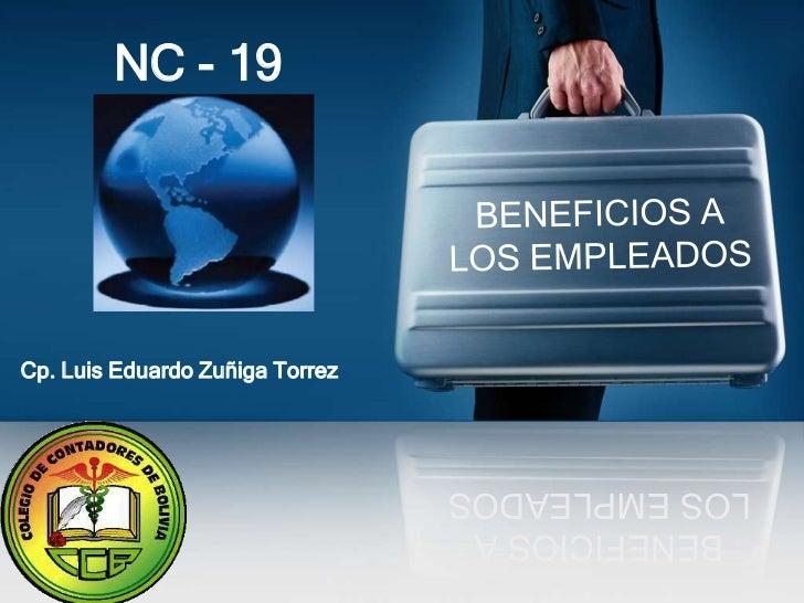NC - 19Cp. Luis Eduardo Zuñiga Torrez                                 LOS EMPLEADOS                                  BENEF...