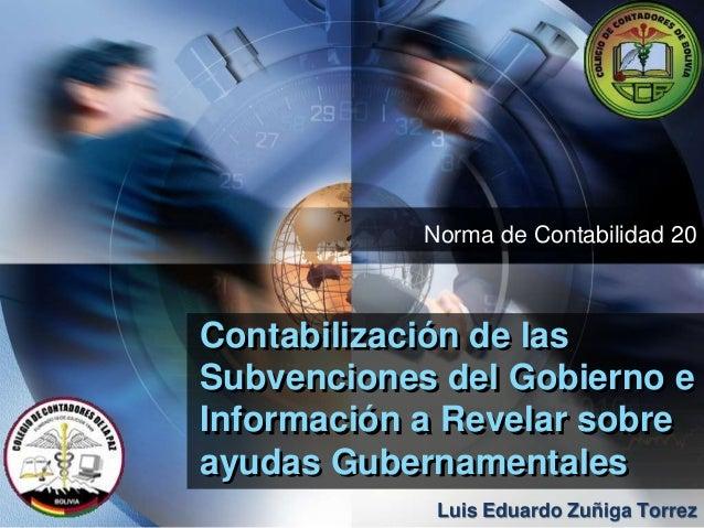 LOGO Contabilización de las Subvenciones del Gobierno e Información a Revelar sobre ayudas Gubernamentales Norma de Contab...