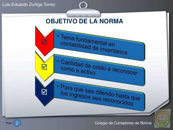 Luis Eduardo Zuñiga Torrez                     OBJETIVO DE LA NORMA Page  2   2                    Colegio de Contadores ...