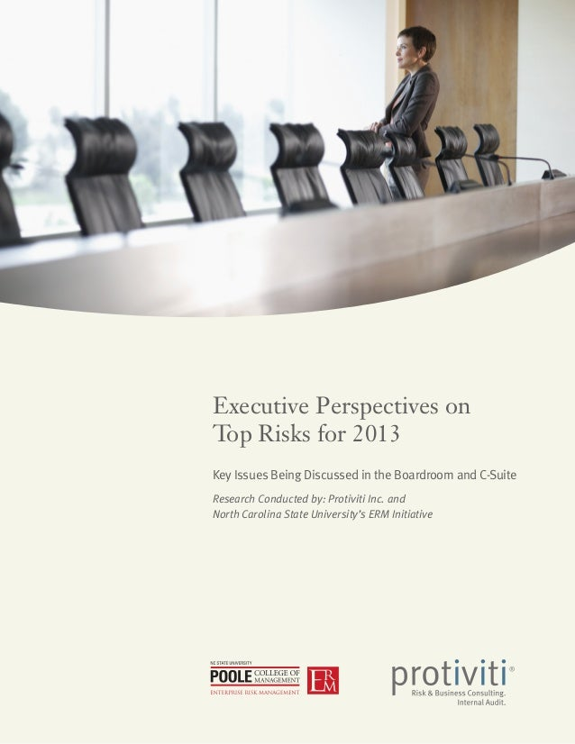 Executive Perspectives onTop Risks for 2013Key Issues Being Discussed in the Boardroom and C-SuiteResearch Conducted by: P...