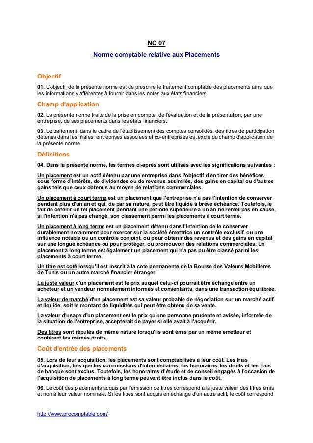 http://www.procomptable.com/ NC 07 Norme comptable relative aux Placements Objectif 01. L'objectif de la présente norme es...
