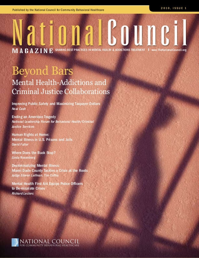m a g a z i n e NationalCouncilSharing Best Practices in Mental Health & Addictions TREATMENT Published by the National Co...