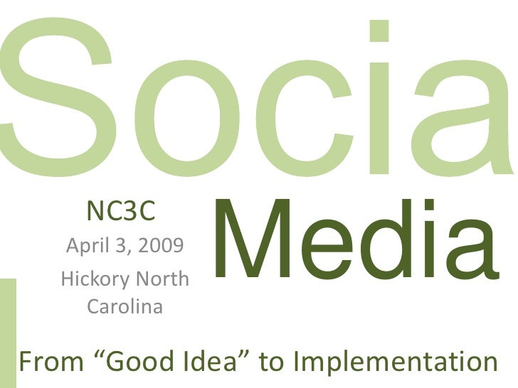 "NC3C                   Media   April 3, 2009   Hickory North      Carolina  From ""Good Idea"" to Implementation"