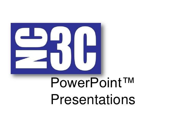 PowerPoint™ Presentations                 Slide #1