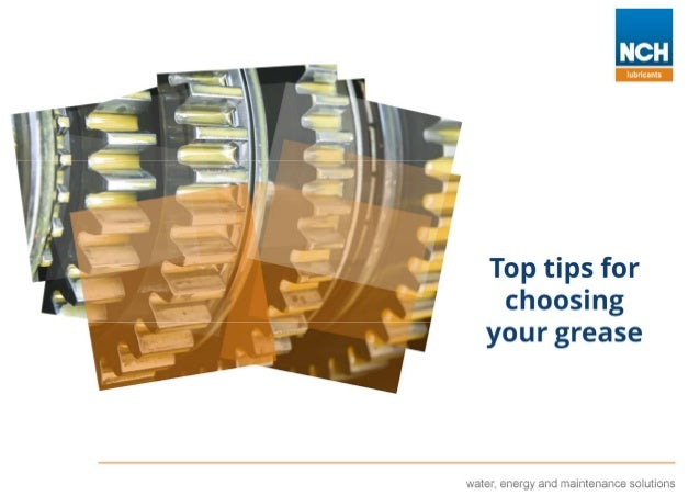 Top tips for choosing your greases