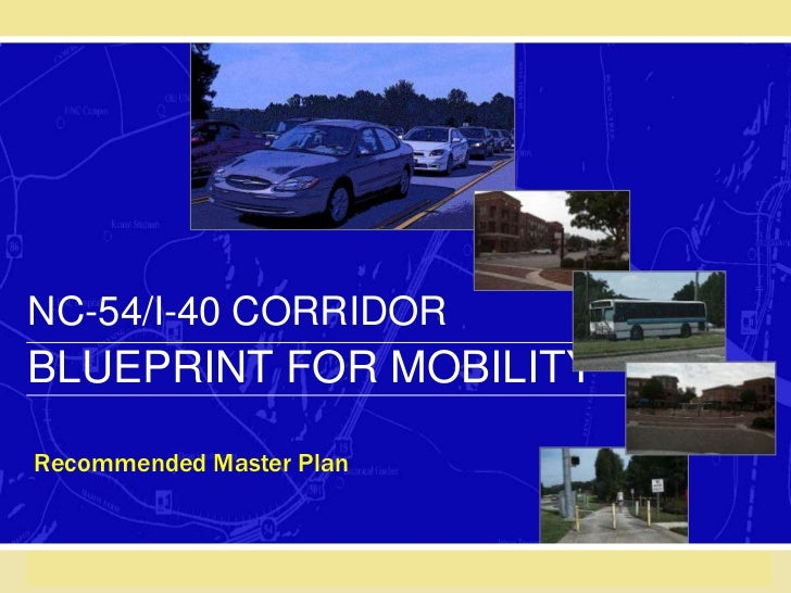 NC-54/I-40 CORRIDOR BLUEPRINT FOR MOBILITY Recommended Master Plan