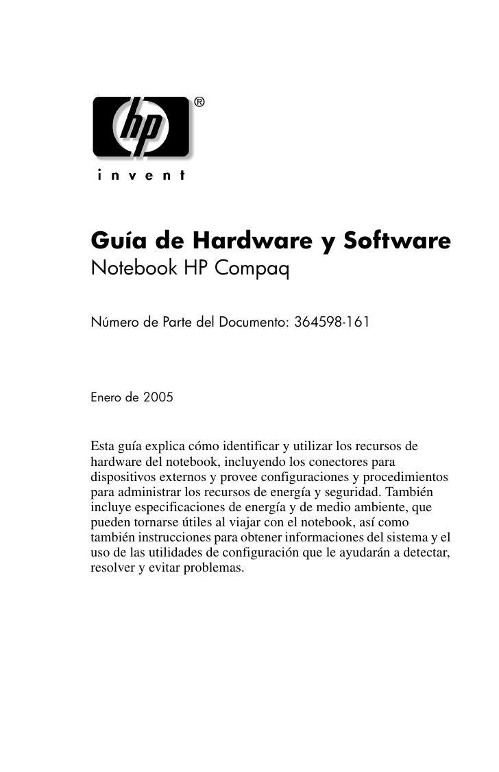 Guía de Hardware y SoftwareNotebook HP CompaqNúmero de Parte del Documento: 364598-161Enero de 2005Esta guía explica cómo ...