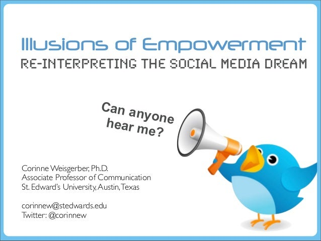 Illusions of EmpowermentRe-interpreting the Social Media Dream                       Can an                              y...