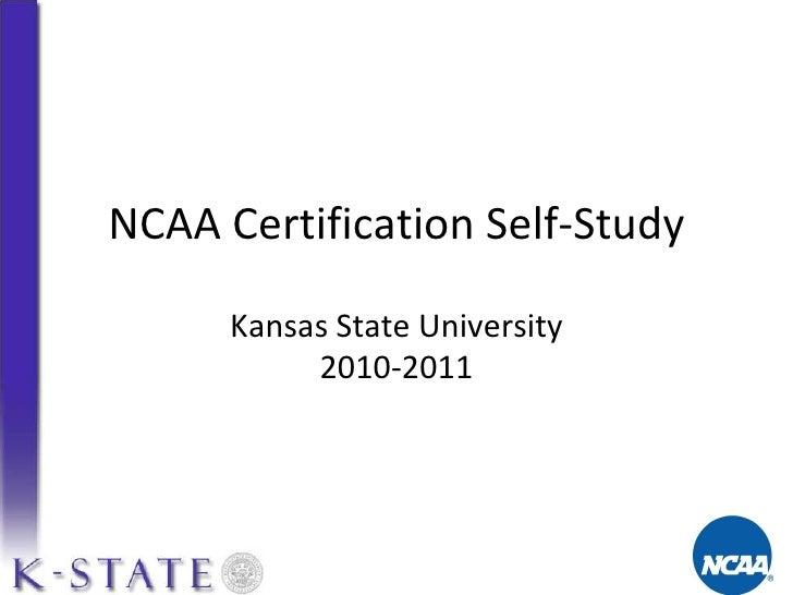 NCAA Certification Self-Study Kansas   State University 2010-2011