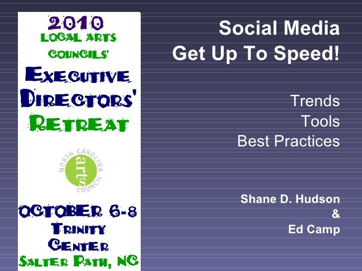 Social Media Get Up To Speed! Trends Tools Best Practices Shane D. Hudson & Ed Camp