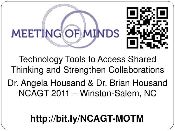 Technology Tools to Access Shared Thinking and Strengthen Collaborations<br />Dr. Angela Housand & Dr. Brian Housand<br />...