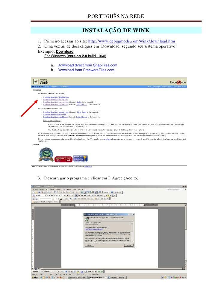 PORTUGUÊS NA REDE                         INSTALAÇÃO DE WINK1. Primeiro acessar ao site: http://www.debugmode.com/wink/dow...