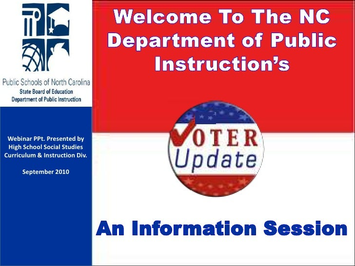 Welcome To The NC Department of Public Instruction's An Information Session<br />Webinar PPt.Presented by<br />High School...