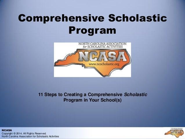 Comprehensive Scholastic Program 11 Steps to Creating a Comprehensive Scholastic Program in Your School(s) NCASA Copyright...