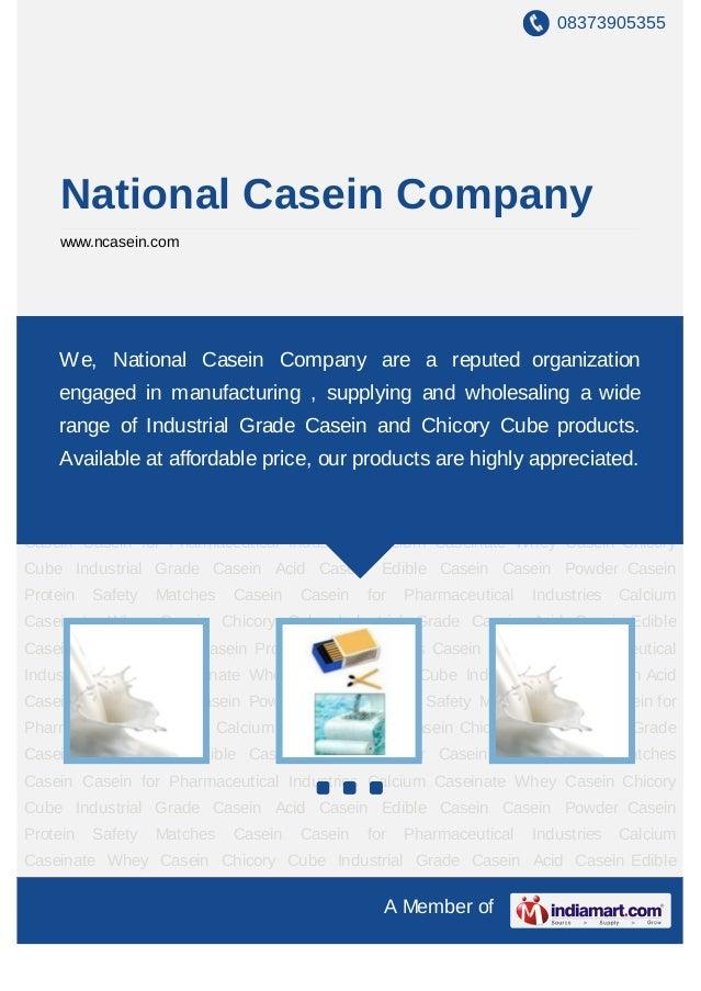 08373905355     National Casein Company     www.ncasein.comIndustrial Grade Casein Acid Casein Edible Casein Casein Powder...