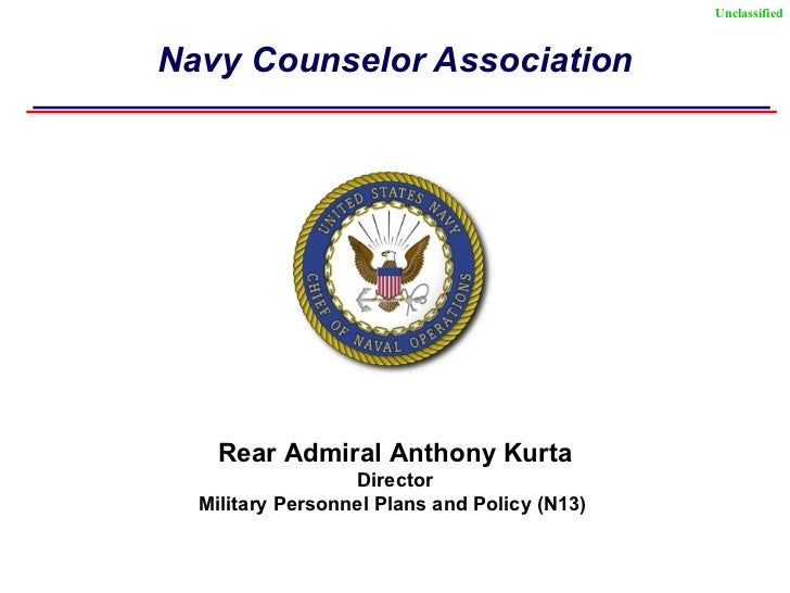 Navy Counselor Association Rear Admiral Anthony Kurta Director Military Personnel Plans and Policy (N13)