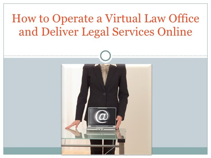 How to Operate a Virtual Law Office and Deliver Legal Services Online