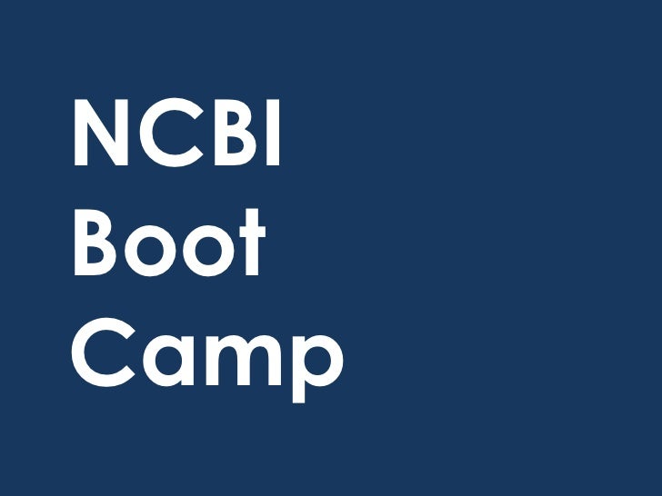 NCBI<br />Boot<br />Camp<br />