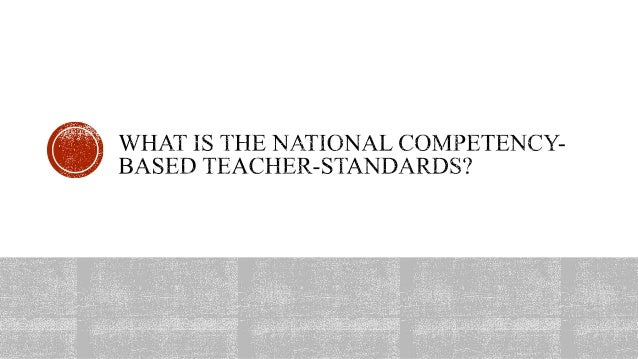 national competency based teacher standards ncbts The ncbts-tsna is a self-assessment exercise that allows you to reflect on your current competencies vis-à-vis the national competency-based teacher standards (ncbts) set by the department of education.