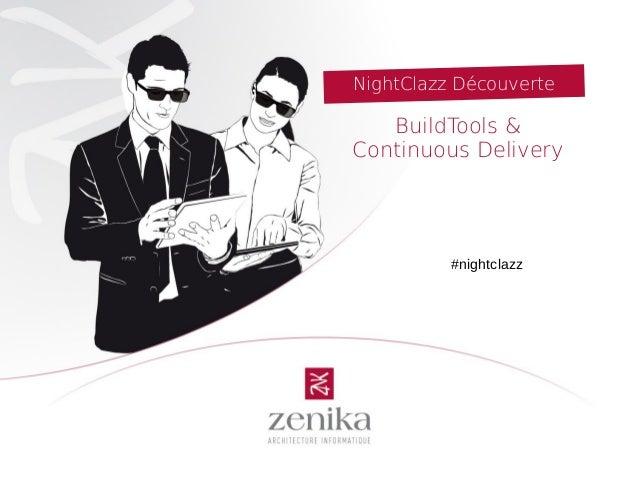 NightClazz Découverte BuildTools & Continuous Delivery #nightclazz