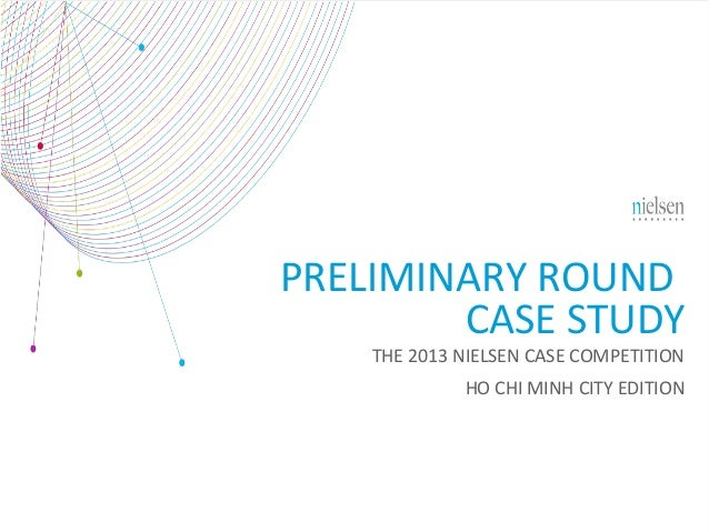 PRELIMINARY ROUND CASE STUDY THE 2013 NIELSEN CASE COMPETITION  HO CHI MINH CITY EDITION