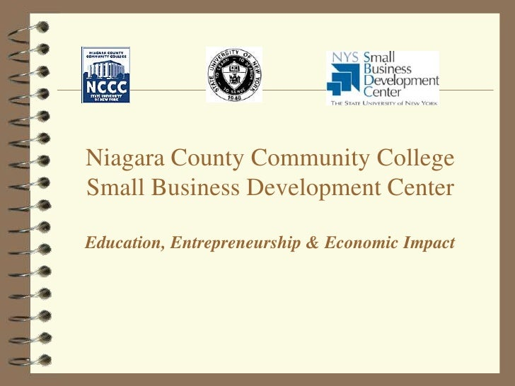 Niagara County Community College Small Business Development Center  Education, Entrepreneurship & Economic Impact