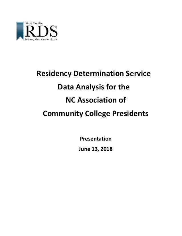 Residency Determination Service Data Analysis for the NC Association of Community College Presidents Presentation June 13,...