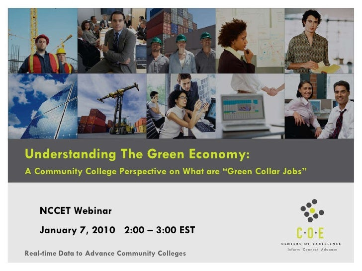 "Understanding The Green Economy: A Community College Perspective on What are ""Green Collar Jobs""  NCCET Webinar January 7,..."