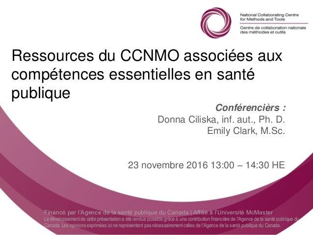 Follow us @nccmt Suivez-nous @ccnmo Financé par l'Agence de la santé publique du Canada | Affilié à l'Université McMaster ...
