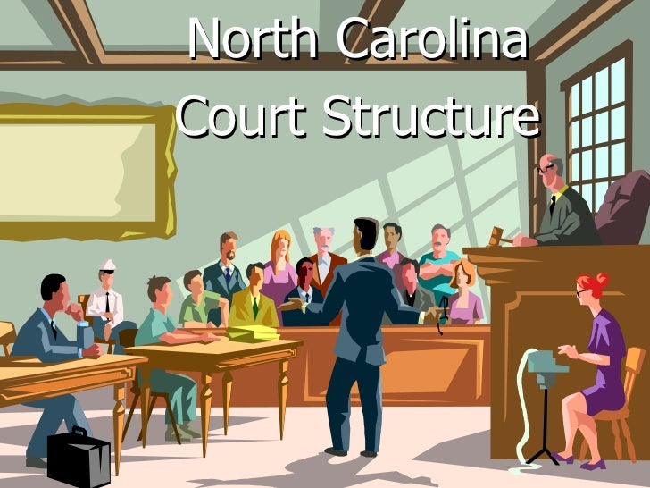 North CarolinaCourt Structure