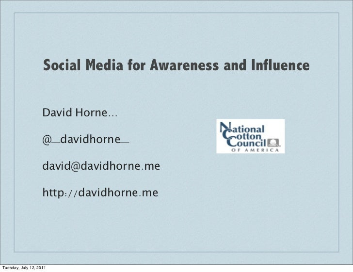 Social Media for Awareness and Influence                    David Horne...                    @_davidhorne_               ...