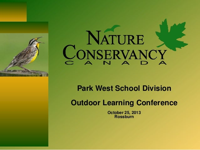 Park West School Division Outdoor Learning Conference October 25, 2013 Rossburn
