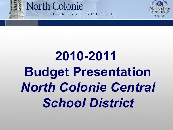 2010-2011  Budget Presentation North Colonie Central School District