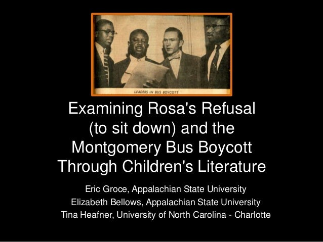 Examining Rosa's Refusal (to sit down) and the Montgomery Bus Boycott Through Children's Literature Eric Groce, Appalachia...
