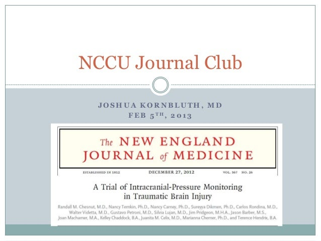 NCCU Journal Club  JOSHUA KORNBLUTH, MD       F E B 5 TH, 2 0 1 3