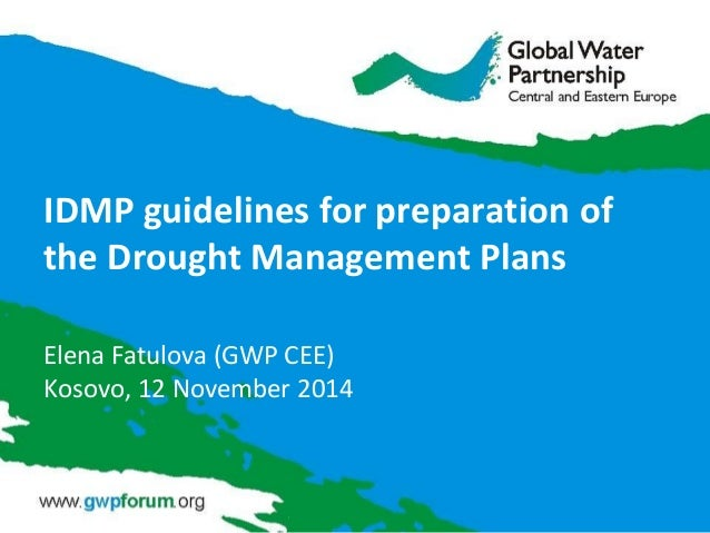 IDMP guidelines for preparation of the Drought Management Plans  Elena Fatulova (GWP CEE)  Kosovo, 12 November 2014