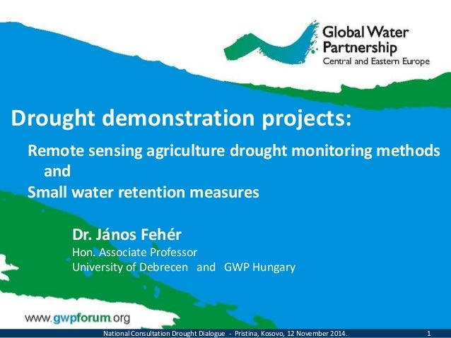 Drought demonstration projects:  Remote sensing agriculture drought monitoring methods  and  Small water retention measure...
