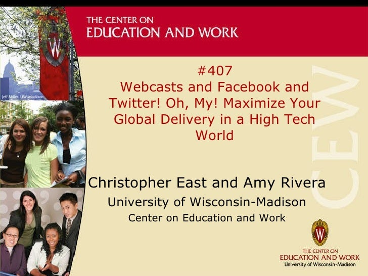 #407 Webcasts and Facebook and Twitter! Oh, My! Maximize Your Global Delivery in a High Tech World Christopher East and Am...